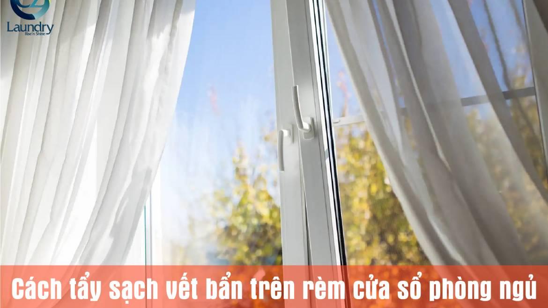 Cách tẩy sạch vết bẩn trên rèm cửa sổ phòng ngủ